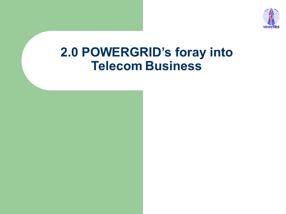 2.0 POWERGRID's foray into Telecom Business