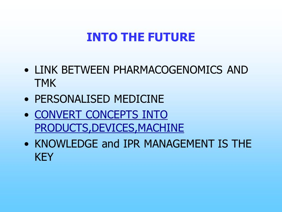 INTO THE FUTURE LINK BETWEEN PHARMACOGENOMICS AND TMK