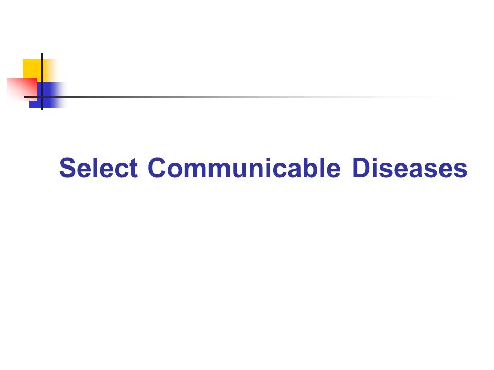 Select Communicable Diseases