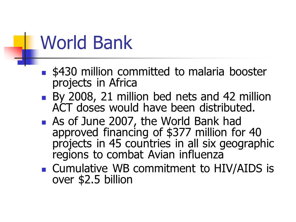 World Bank $430 million committed to malaria booster projects in Africa.