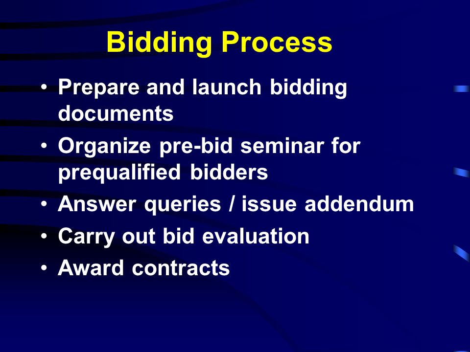 Bidding Process Prepare and launch bidding documents