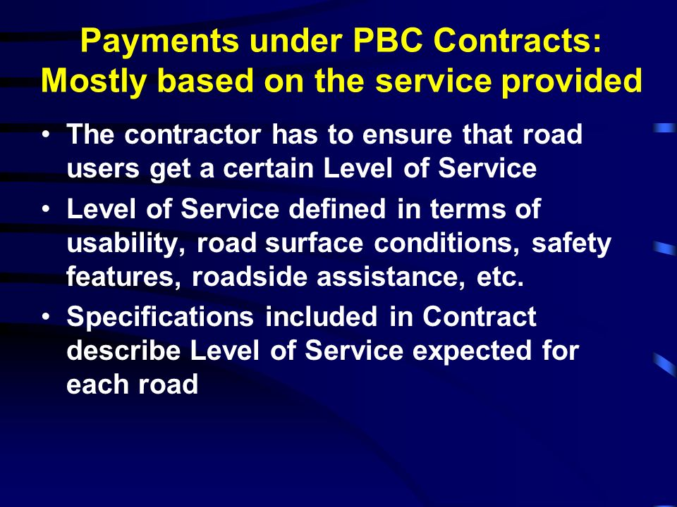 Payments under PBC Contracts: Mostly based on the service provided