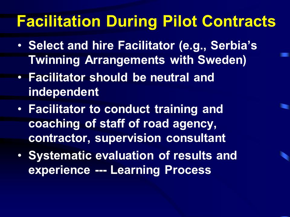 Facilitation During Pilot Contracts