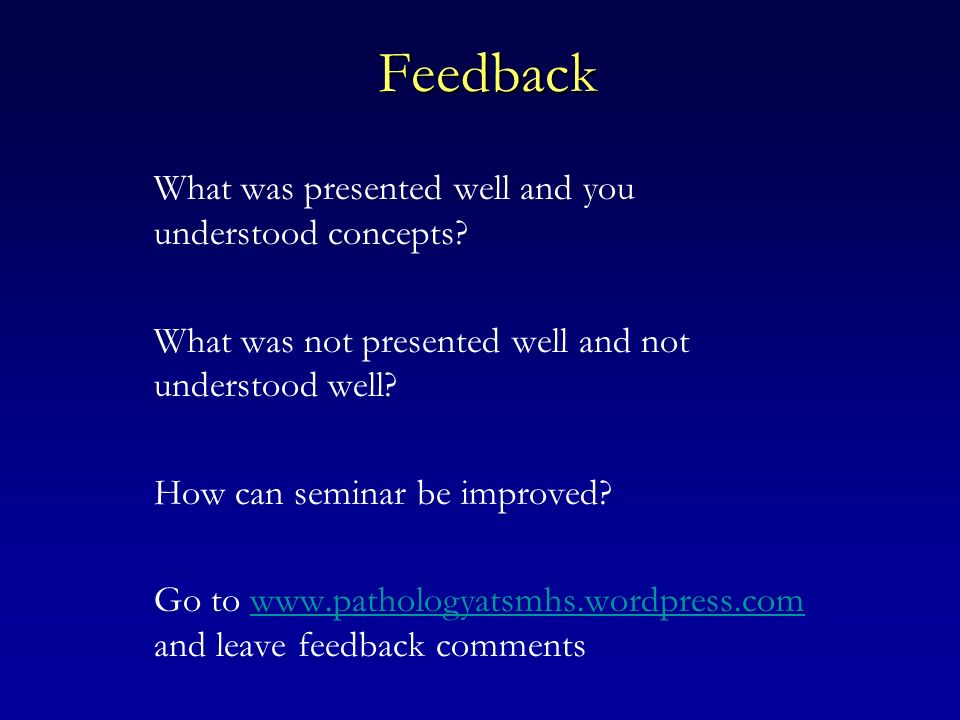 Feedback What was presented well and you understood concepts