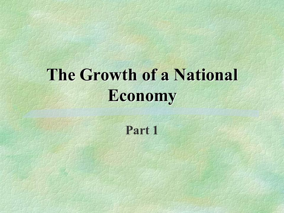 The Growth of a National Economy