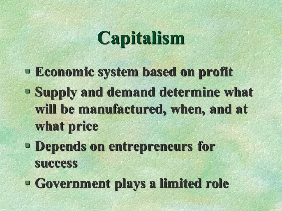 Capitalism Economic system based on profit