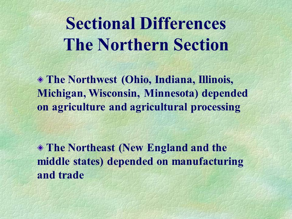 Sectional Differences The Northern Section