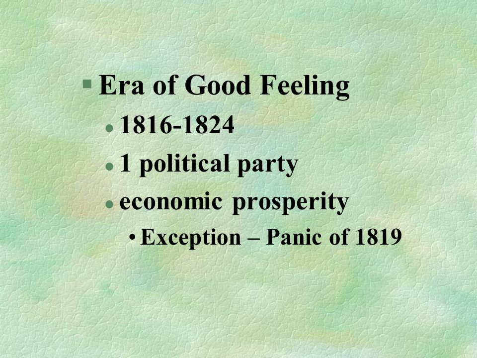 Era of Good Feeling 1816-1824 1 political party economic prosperity