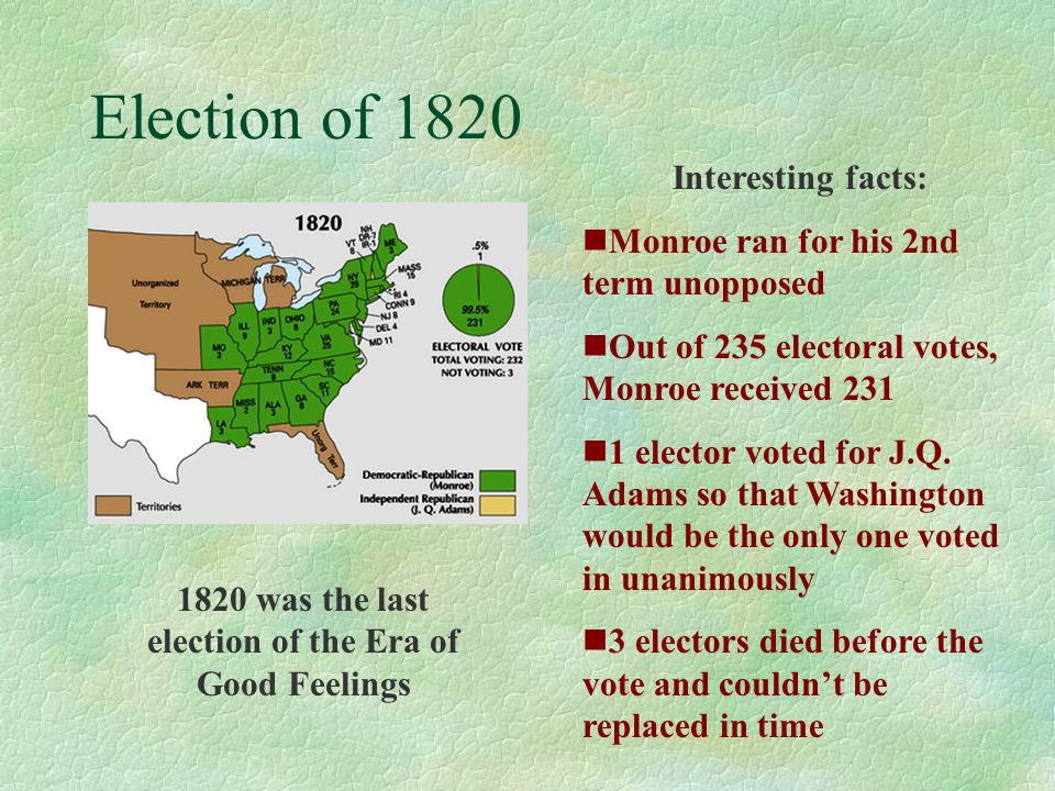 1820 was the last election of the Era of Good Feelings