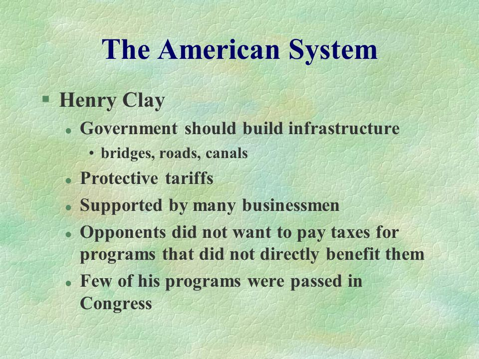 The American System Henry Clay Government should build infrastructure