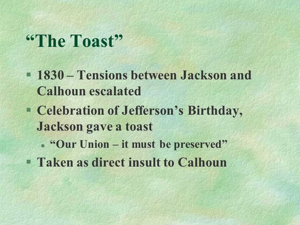The Toast 1830 – Tensions between Jackson and Calhoun escalated