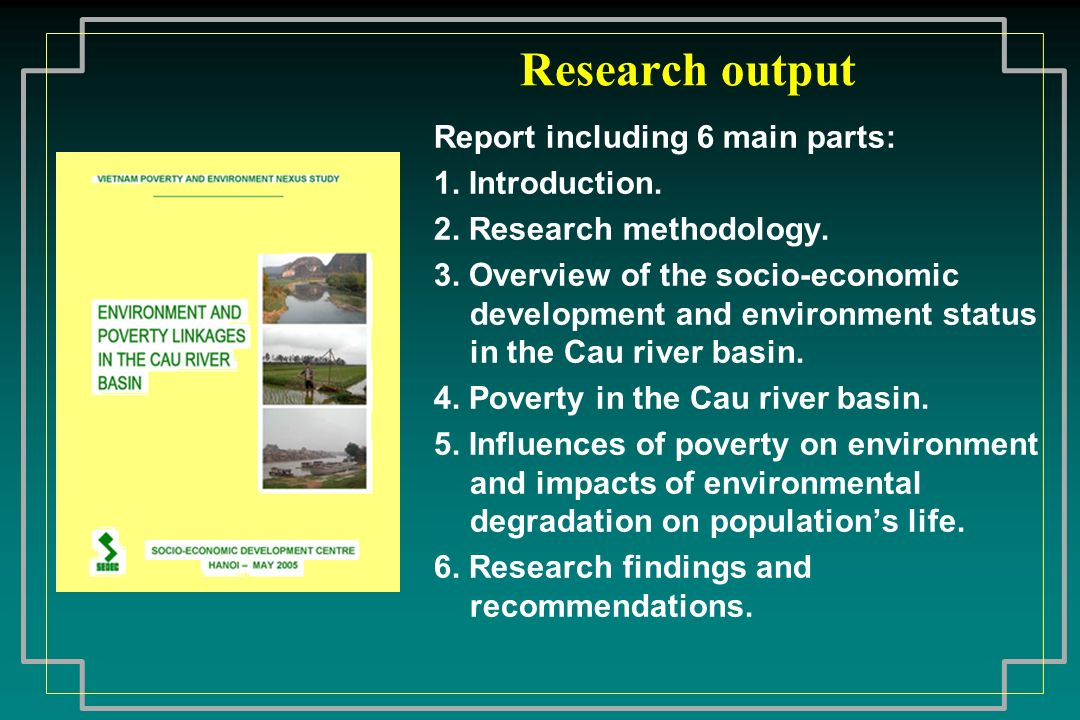 Research output Report including 6 main parts: 1. Introduction.
