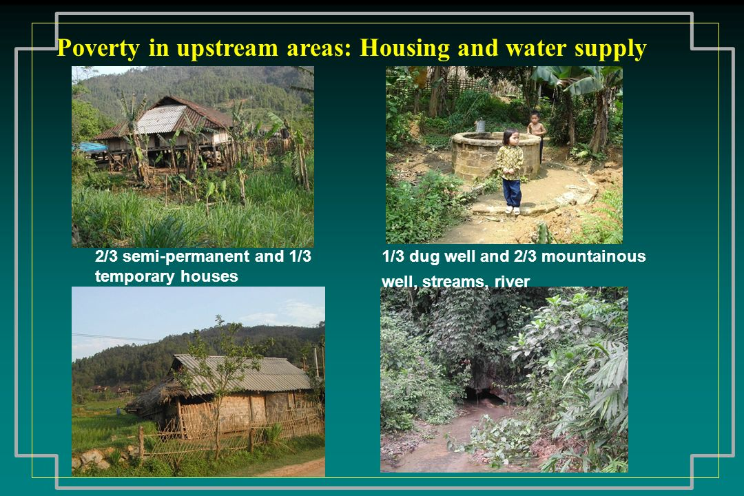 Poverty in upstream areas: Housing and water supply