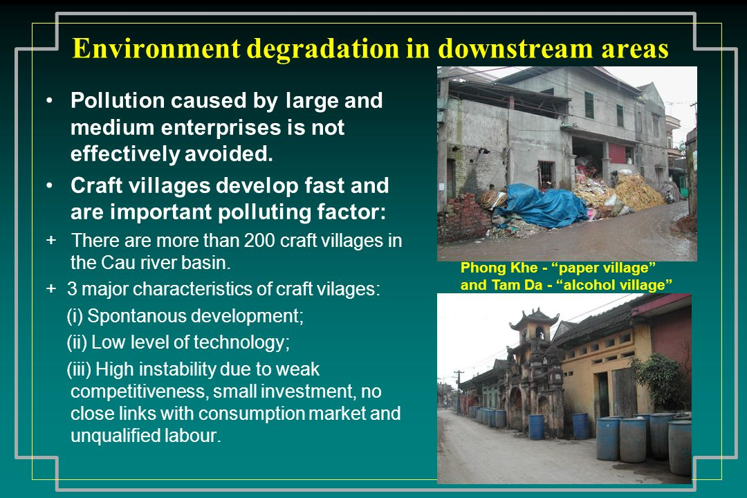 Environment degradation in downstream areas