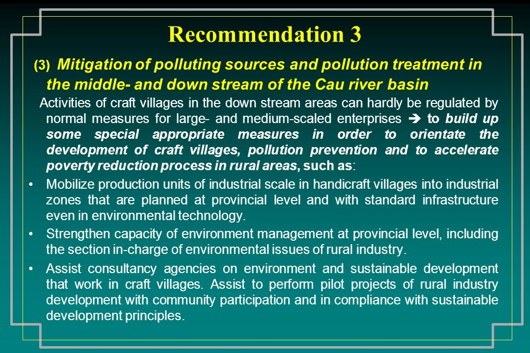 Recommendation 3 (3) Mitigation of polluting sources and pollution treatment in the middle- and down stream of the Cau river basin.