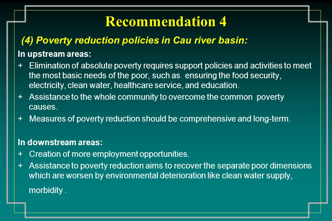 Recommendation 4 (4) Poverty reduction policies in Cau river basin: