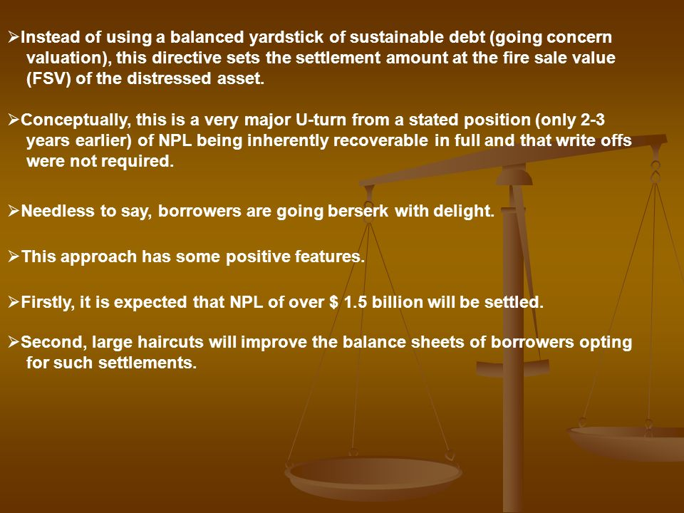 Instead of using a balanced yardstick of sustainable debt (going concern