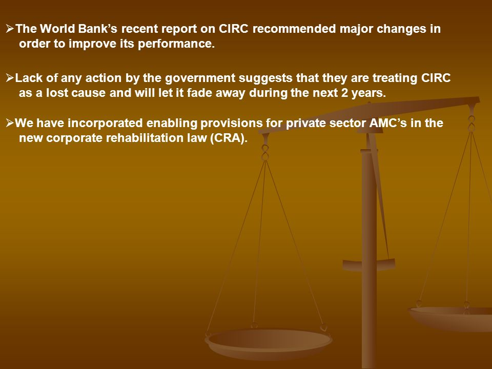The World Bank's recent report on CIRC recommended major changes in