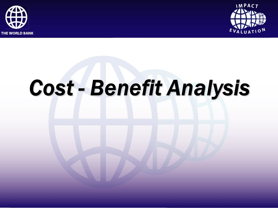 Cost - Benefit Analysis