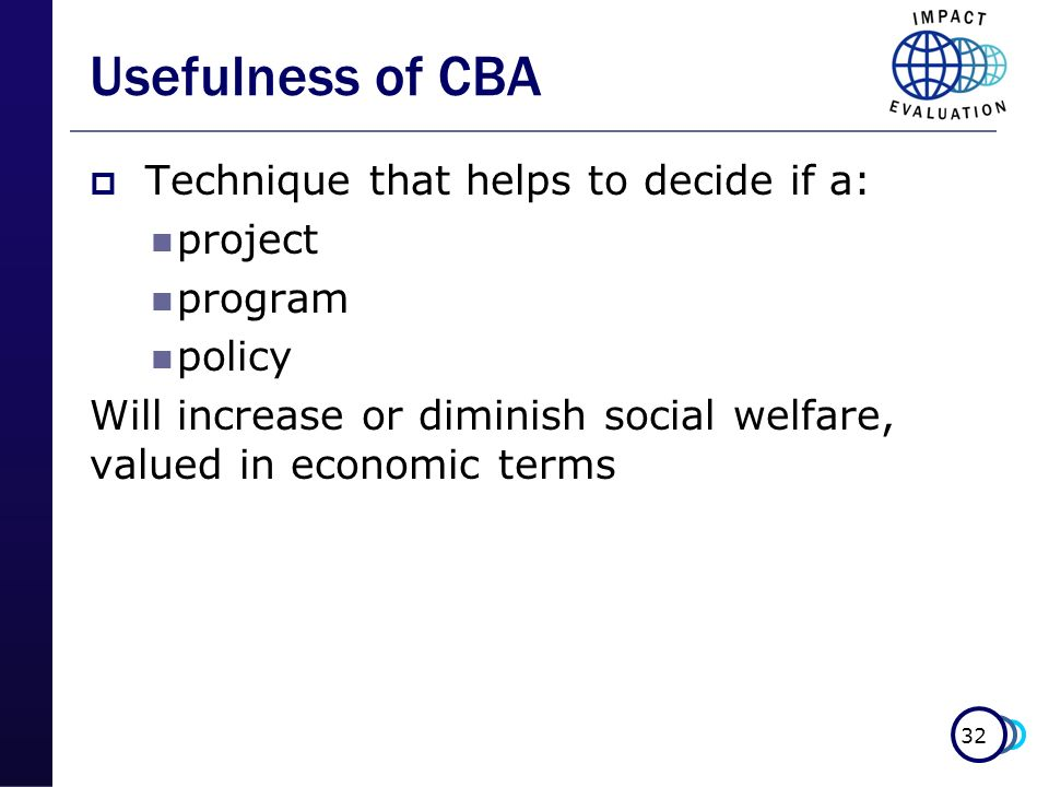 Usefulness of CBA Technique that helps to decide if a: project program