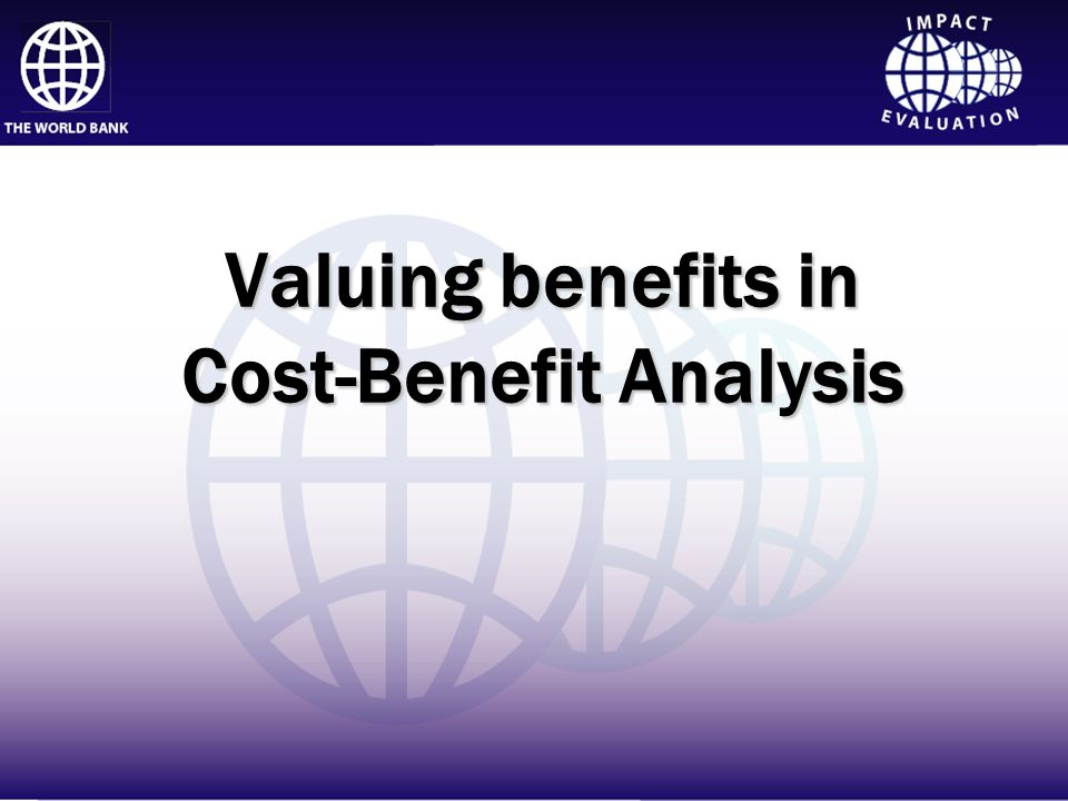 Valuing benefits in Cost-Benefit Analysis