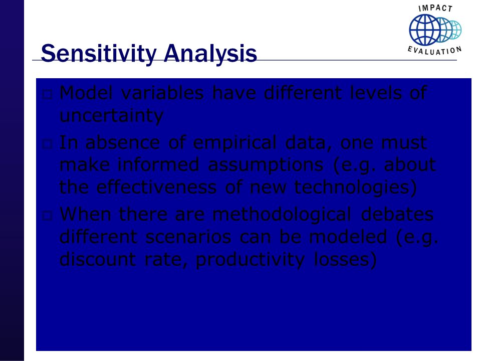 Sensitivity Analysis Model variables have different levels of uncertainty.