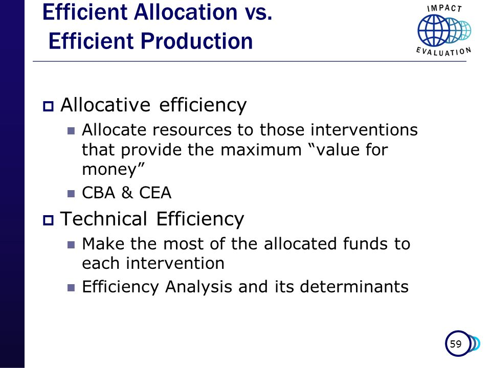 Efficient Allocation vs. Efficient Production