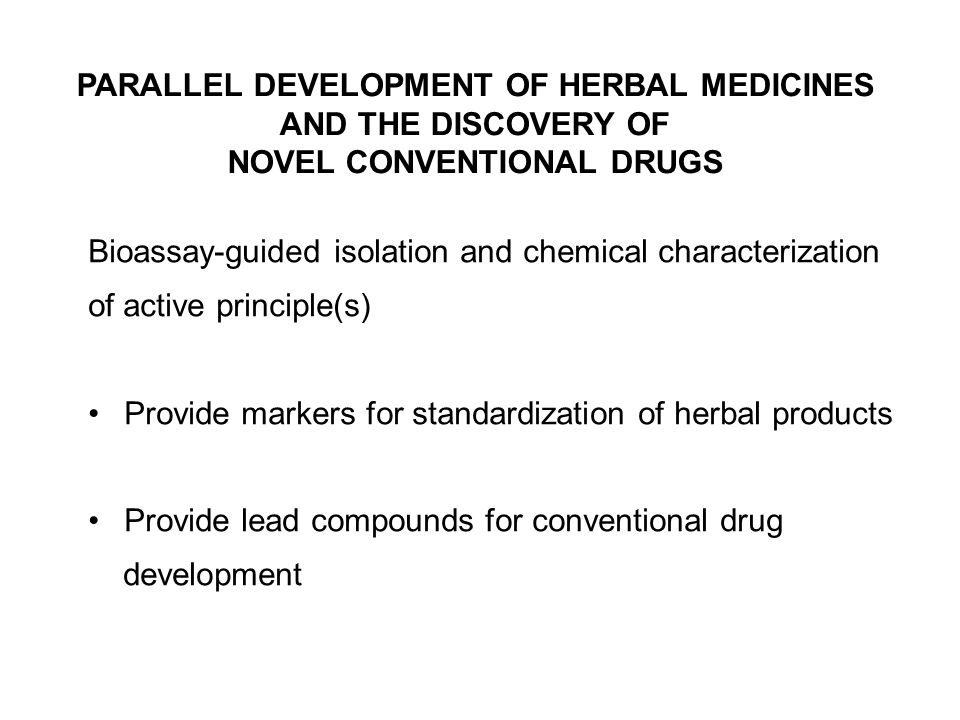 PARALLEL DEVELOPMENT OF HERBAL MEDICINES NOVEL CONVENTIONAL DRUGS