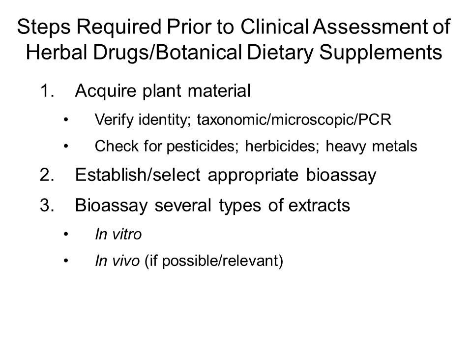 Steps Required Prior to Clinical Assessment of Herbal Drugs/Botanical Dietary Supplements