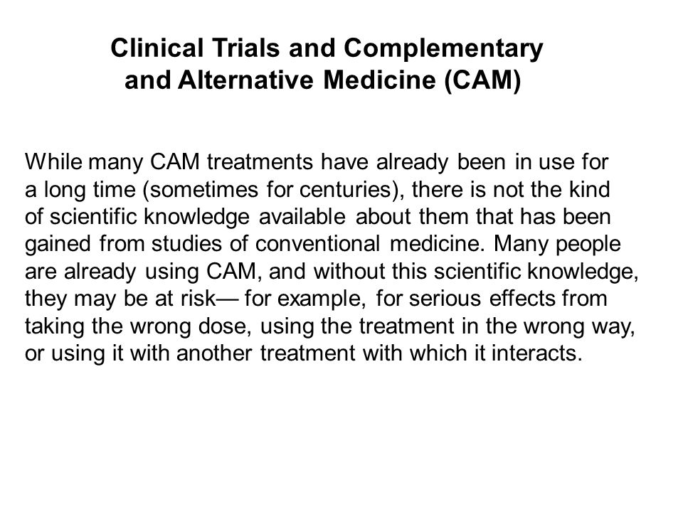Clinical Trials and Complementary and Alternative Medicine (CAM)