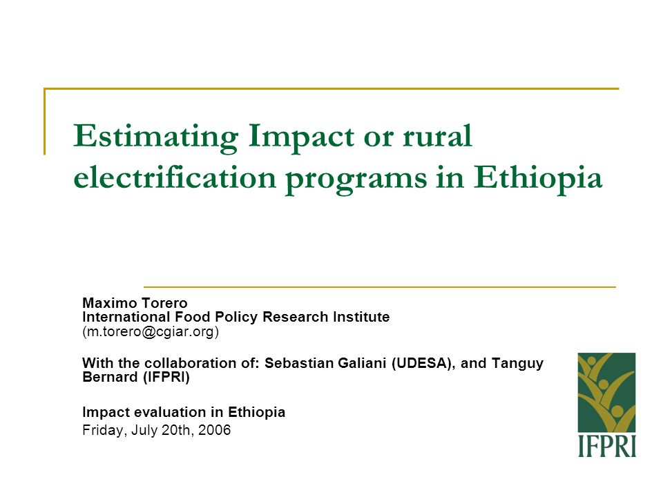 Estimating Impact or rural electrification programs in Ethiopia