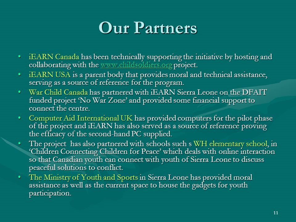 Our Partners iEARN Canada has been technically supporting the initiative by hosting and collaborating with the www.childsoldiers.org project.
