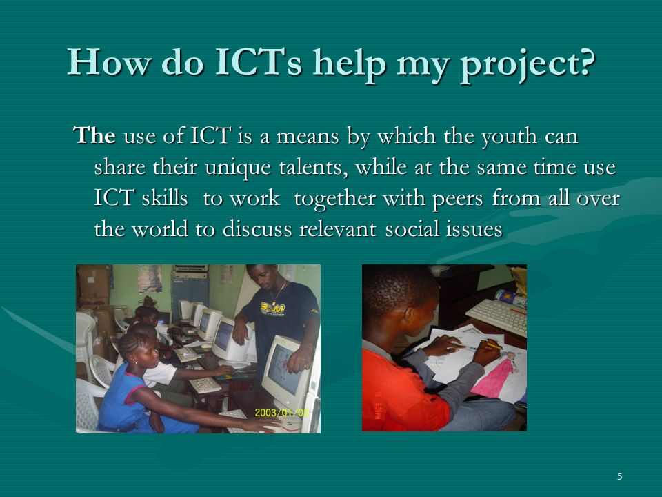 How do ICTs help my project