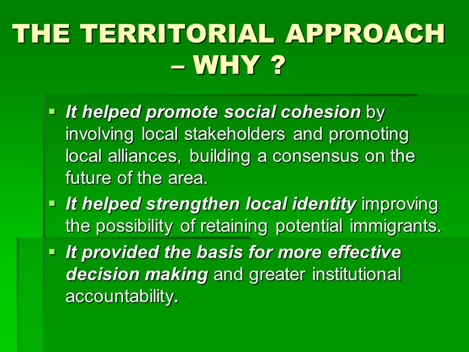 THE TERRITORIAL APPROACH – WHY