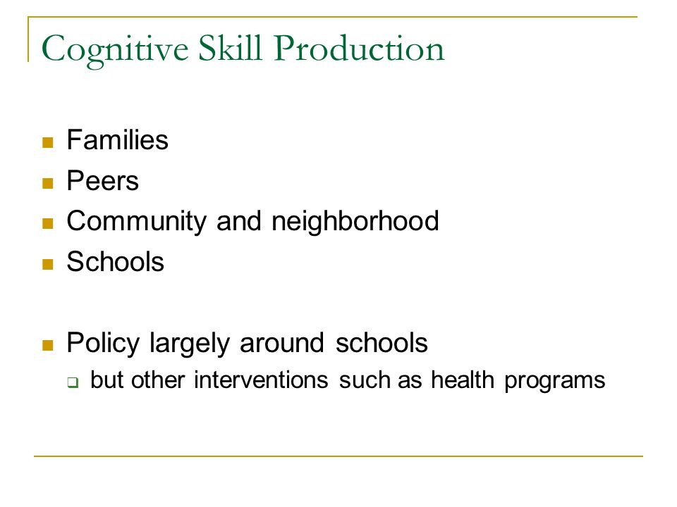 Cognitive Skill Production