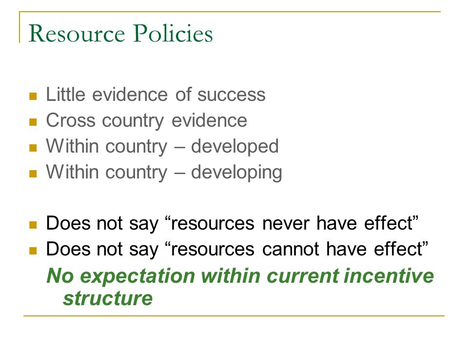 Resource Policies No expectation within current incentive structure