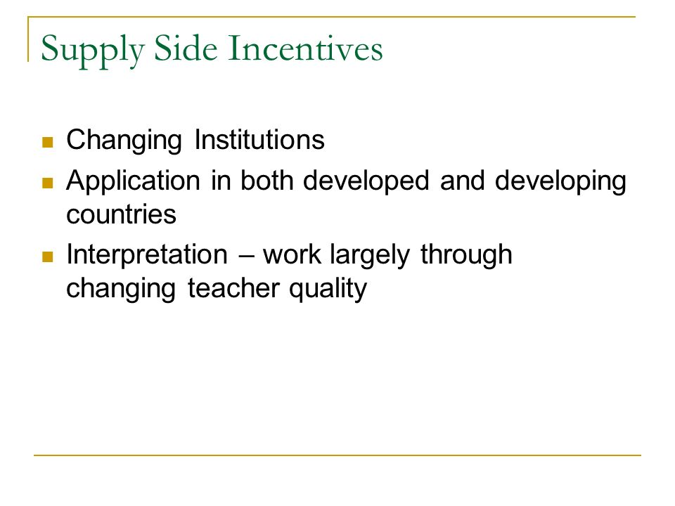 Supply Side Incentives