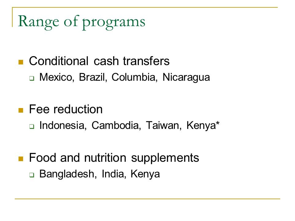 Range of programs Conditional cash transfers Fee reduction