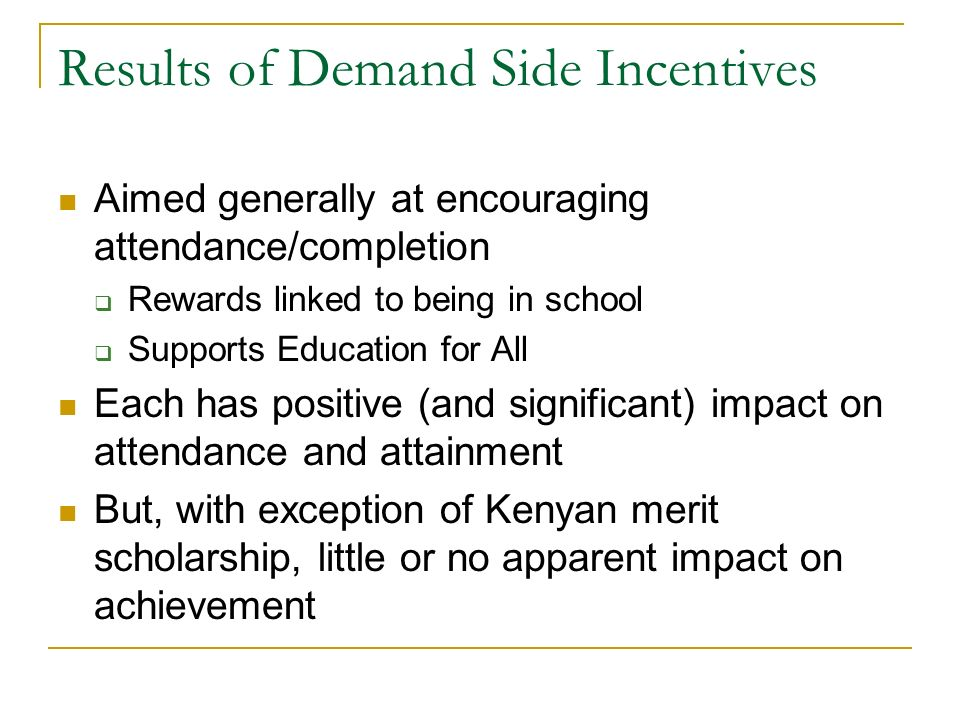 Results of Demand Side Incentives