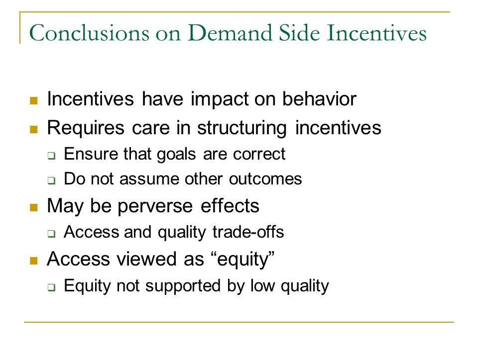 Conclusions on Demand Side Incentives