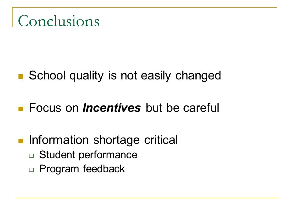 Conclusions School quality is not easily changed