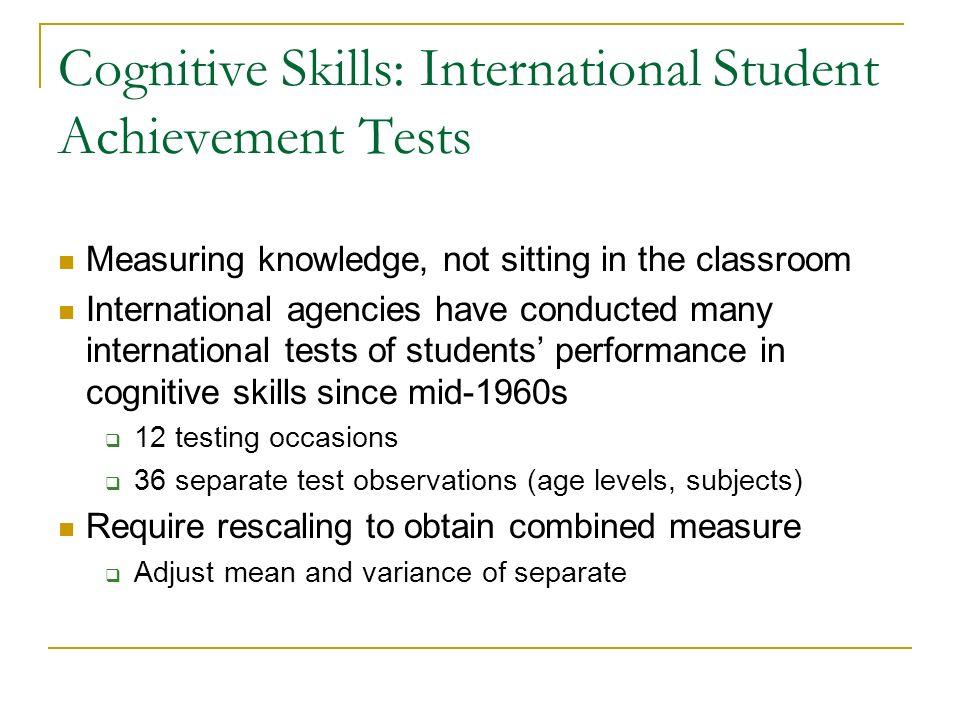 Cognitive Skills: International Student Achievement Tests