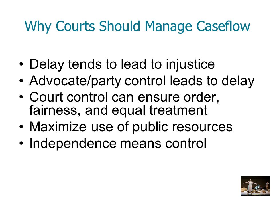 Why Courts Should Manage Caseflow