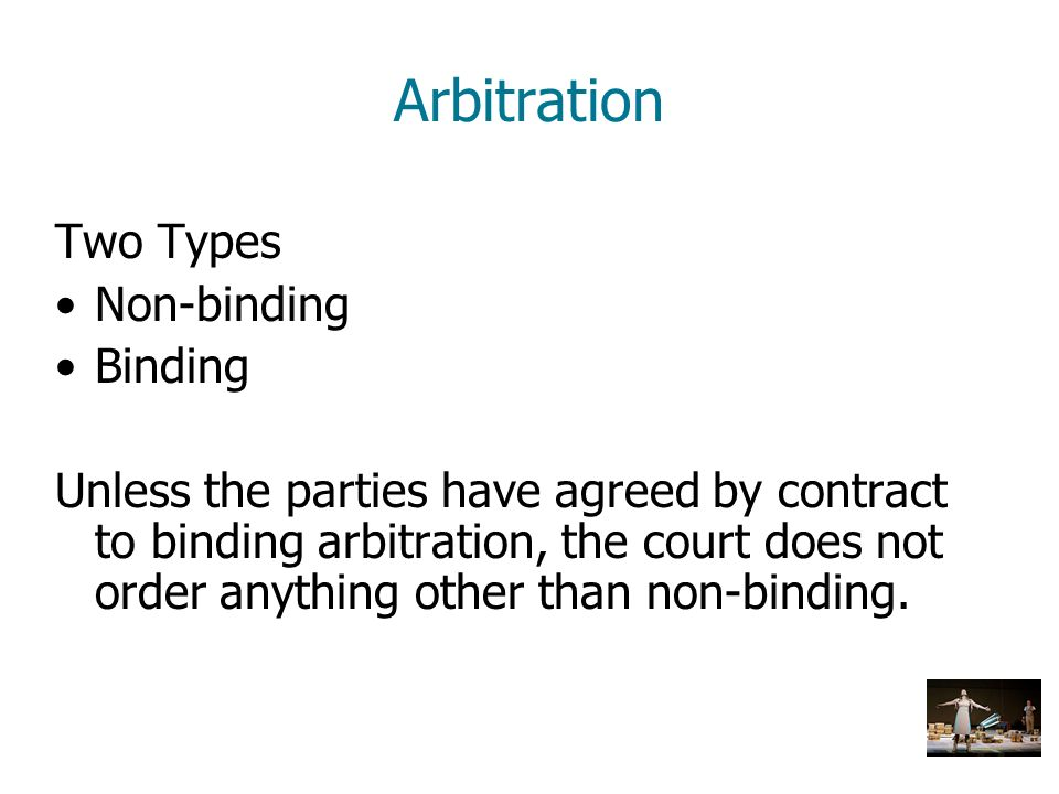 Arbitration Two Types Non-binding Binding