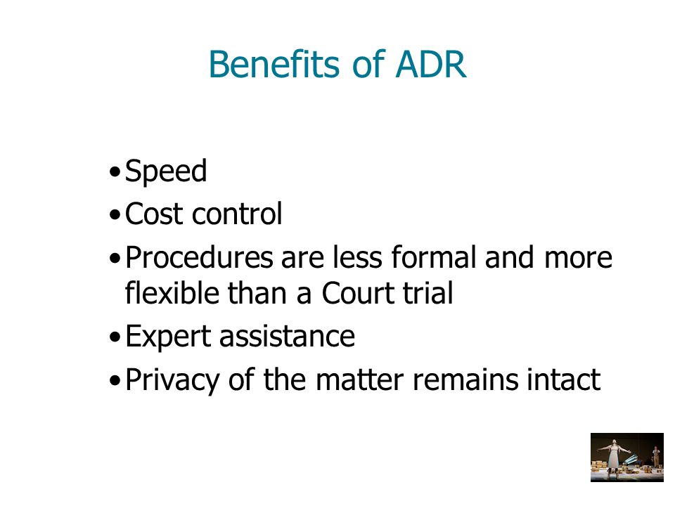 Benefits of ADR Speed Cost control