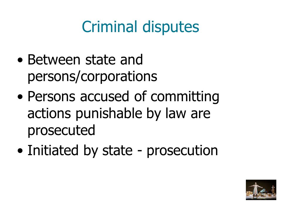 Criminal disputes Between state and persons/corporations