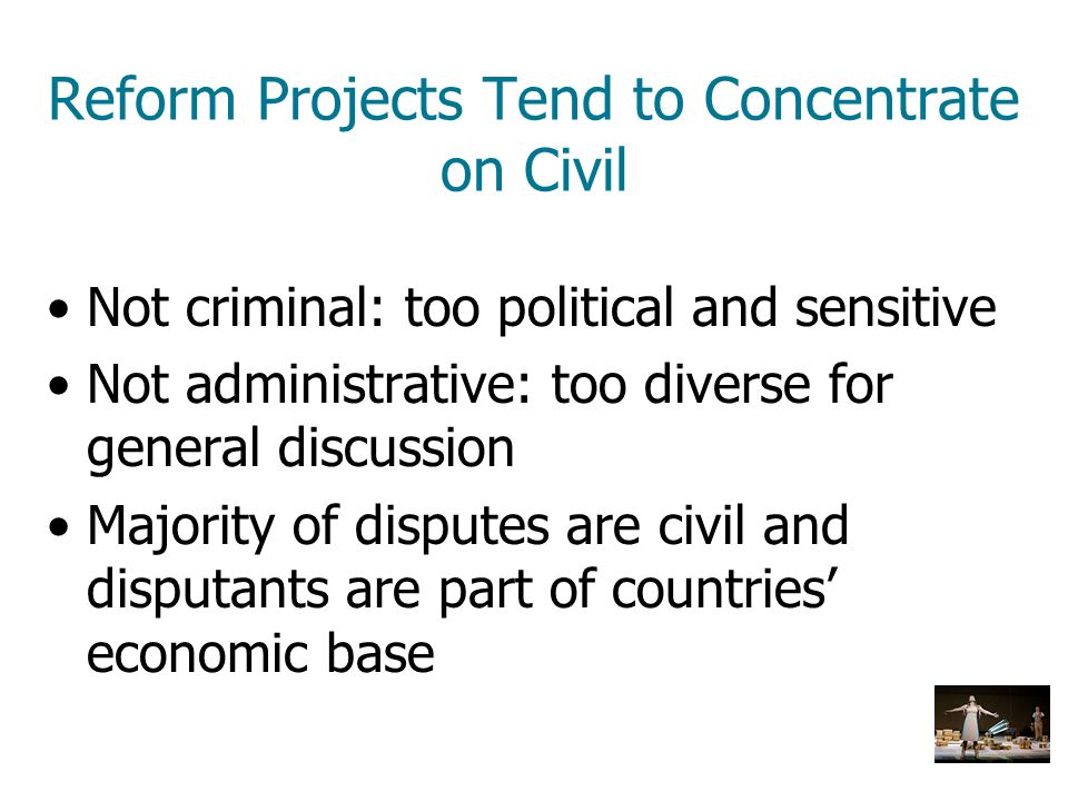 Reform Projects Tend to Concentrate on Civil