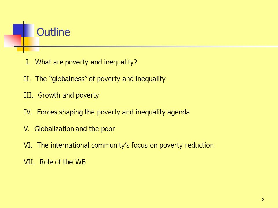 Outline I. What are poverty and inequality