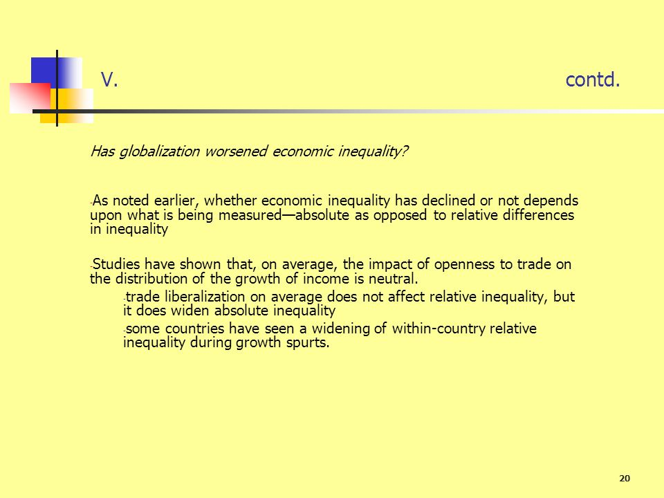 V. contd. Has globalization worsened economic inequality