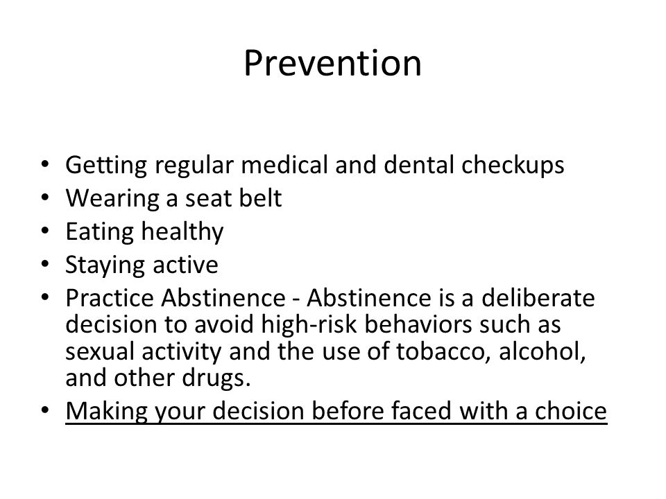 Prevention Getting regular medical and dental checkups